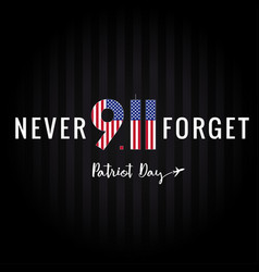 Never forget 9 11 partiot day usa banner vector