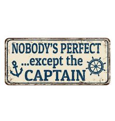 Nobodys perfect except captain vintage rusty vector