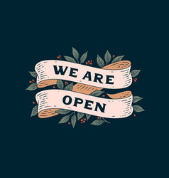 we are open signboard vector image