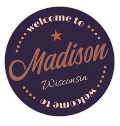 Welcome to madison wisconsin vector