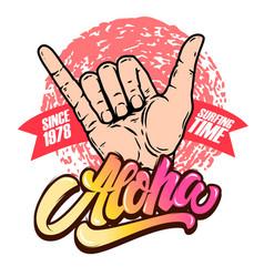 Aloha human hand with shaka sign design vector