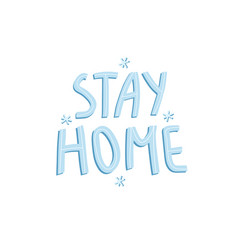 Lettering stay home vector