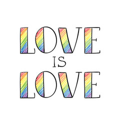 Love is love rainbow lettering in sketchy style vector