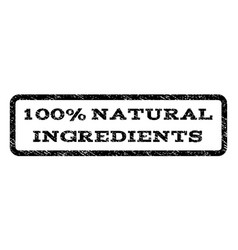 100 percent natural ingredients watermark stamp vector