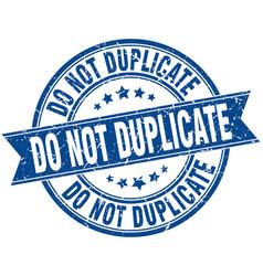 Do not duplicate round grunge ribbon stamp vector