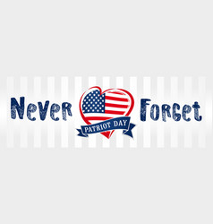Never forget patriot day usa heart poster vector