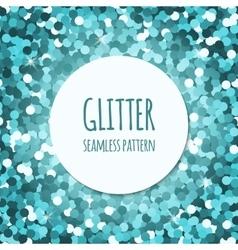 Cyan glitter seamless pattern vector image vector image