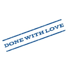 Done With Love Watermark Stamp vector