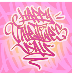 Happy Valentines Day Graffiti card vector image