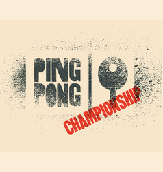 Ping pong grunge stencil style poster vector