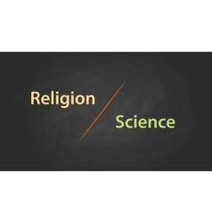 Religion or science concept written text on top of vector