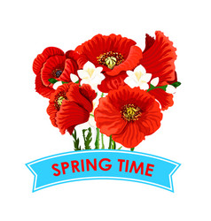 Spring time poppy flowers greeting poster vector