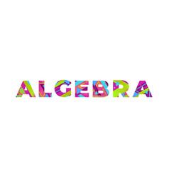 Algebra concept retro colorful word art vector