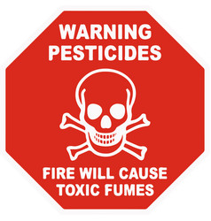 warning sign pesticides fire will cause toxic vector image