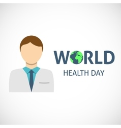 World health day concept with doctor vector image