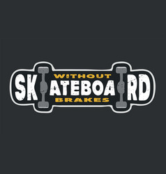 Skate board typography t-shirt graphic on a dark vector
