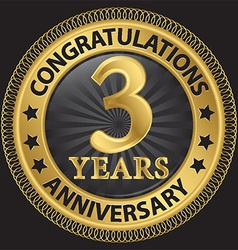 3 years anniversary congratulations gold label vector