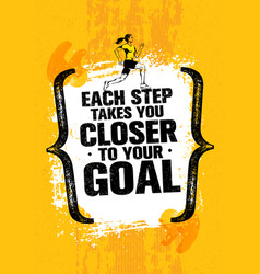 each step takes you closer to your goal inspiring vector image