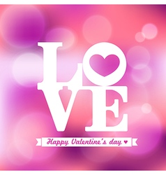LOVE word Valentine on Pink Bokeh Background vector image
