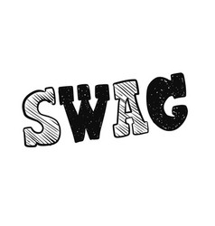 Swag sing banner hand drawn lettering vector