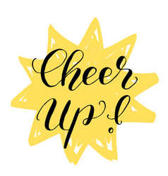 Cheer up brush lettering vector