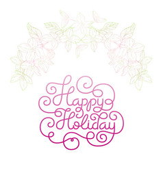 Gift card with hand lettering happy holiday and vector