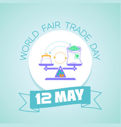 World fair trade day 12 may vector