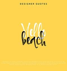 Hello beach inscription Hand drawn calligraphy vector image