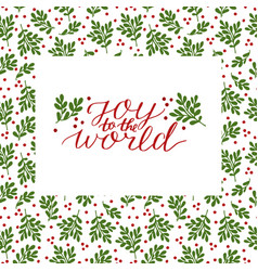 Holiday card with inscription joy to the world vector
