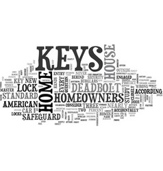 who has the keys to your home text word cloud vector image
