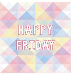Happy Friday background3 vector image vector image