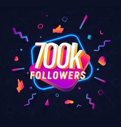 700k followers celebration in social media vector image