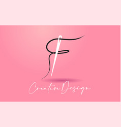 f letter logo with needle and thread creative vector image