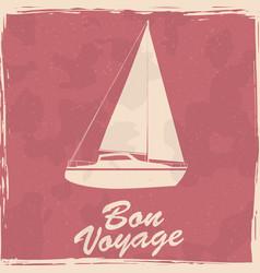 sailboat nautical vintage poster textured grunge vector image