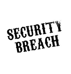 Security breach rubber stamp vector