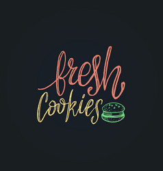 fresh cookies lettering label calligraphy vector image