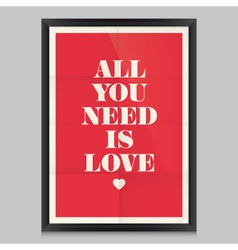 All you need is love poster and frame vector image vector image