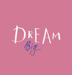 dream big lettering handwritten sign hand drawn vector image