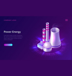 power energy isometric concept with nuclear plant vector image
