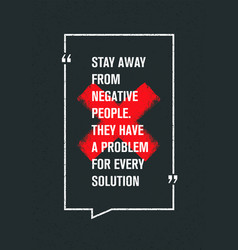 stay away from negative people they have a vector image