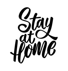stay home lettering phrase on white background vector image