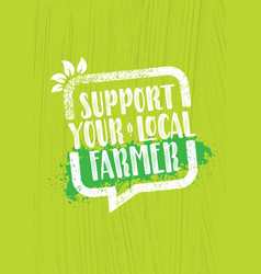 support your local farmer craft food vector image