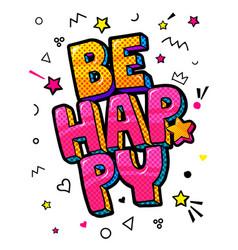 be happy in pop art style vector image