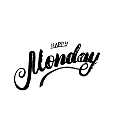 Happy Monday hand written calligraphy lettering vector