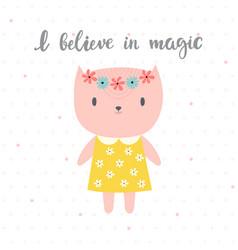 i believe in magic cute little kitty romantic vector image