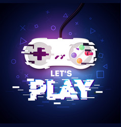 Lets play gamer design with glitch game controller vector