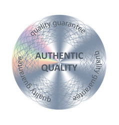 Authentic quality round hologram sticker vector