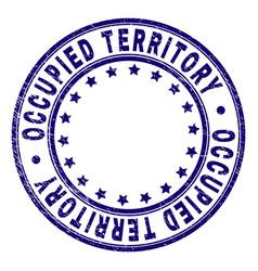 Grunge textured occupied territory round stamp vector