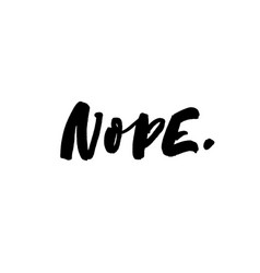 Nope handwritten ink brush lettering vector