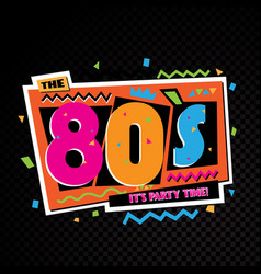 Party time 80s style label vector